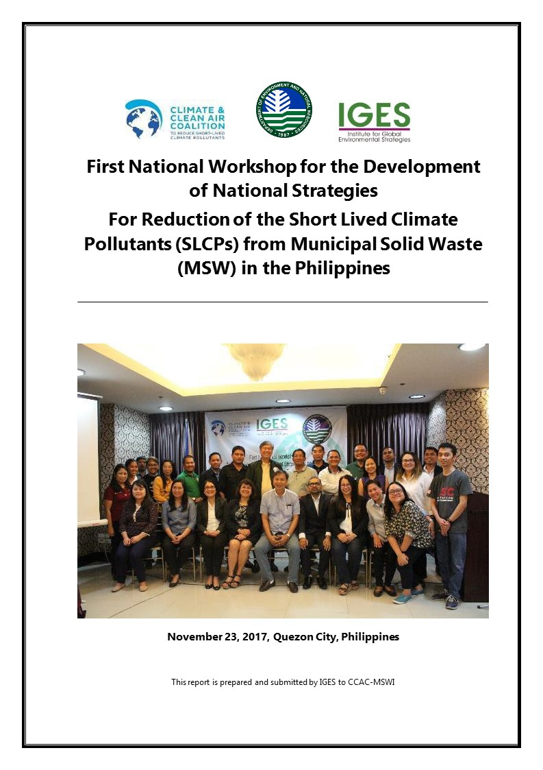First National Workshop for the Development of National Strategies for reduction of the Short Lived Climate Pollutants (SLCPs) from Municipal Solid Waste (MSW) in the Philippines